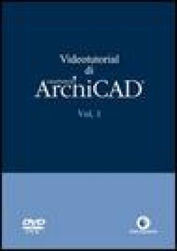 Videotutorial di ArchiCAD. DVD-ROM. 1. - Diego Guadalupi  
