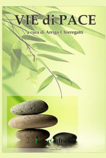 Vie di pace - Arrigo Chieregatti  