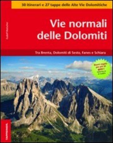 Vie normali delle Dolomiti. Tra Brenta, Dolomiti di Sesto, Fanes e Schiara - Rudolf Wutscher   Rochesterscifianimecon.com