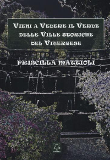 Vieni a vedere il verde delle ville storiche del viterbese - Priscilla Mattioli | Rochesterscifianimecon.com