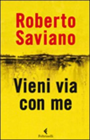 Vieni via con me - Roberto Saviano |