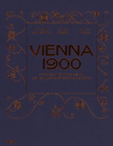 Vienna 1900. Arte, architettura, design, arti applicate, fotografia e grafica. Ediz. illustrata - Christian Brandstatter |