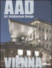 Vienna. AAD. Art architecture design. Ediz. multilingue