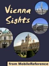 Vienna Sights: a travel guide to the top 25 attractions in Vienna, Austria (Mobi Sights)