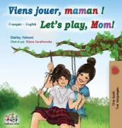 Viens jouer, maman ! Let s play, Mom!
