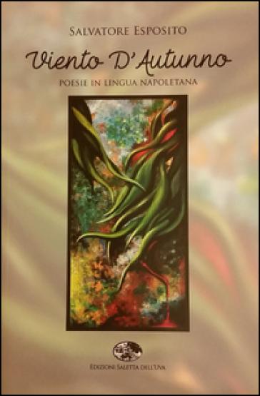 Viento d'autunno. Poesie in lingua napoletana - Salvatore Esposito | Kritjur.org