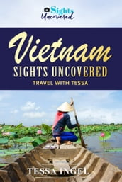 Vietnam: Sights Uncovered - Travel With Tessa