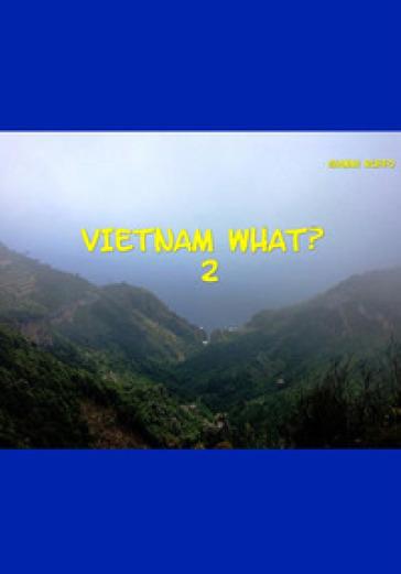 Vietnam what?. 2. - Gianni Ruffo | Jonathanterrington.com