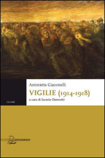 Vigilie (1914-1918) - Antonietta Giacomelli |