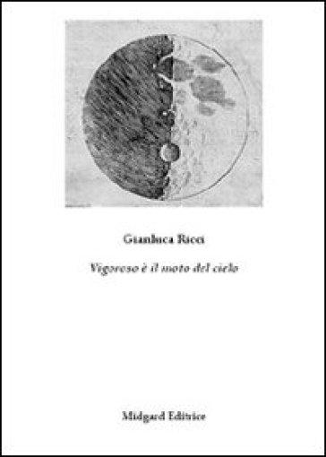 Vigoroso è il moto del cielo - Gianluca Ricci | Ericsfund.org