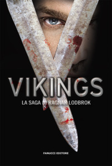 Vikings. La saga di Ragnar Lothbrok - G. Giorgi |