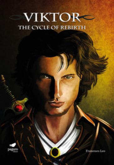 Viktor. The cycle of rebirth. Ediz. italiana e inglese. Con Segnalibro - Francesco Leo |