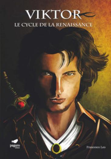 Viktor. Le cycle de la renaissance. Ediz. italiana e francese. Con Segnalibro - Francesco Leo  