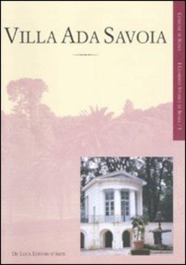 Villa Ada Savoia. Ediz. illustrata - Emma Marconcini |