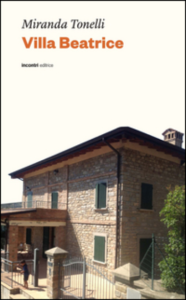 Villa Beatrice - Miranda Tonelli |