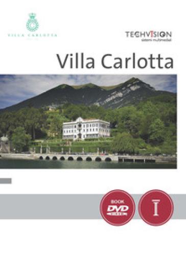 Villa Carlotta. Lago di Como. Ediz. italiana e inglese. Con DVD video - Serena Bertolucci |