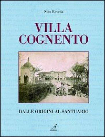 Villa Cognento. Dalle origini al santuario - Nino Roveda | Rochesterscifianimecon.com