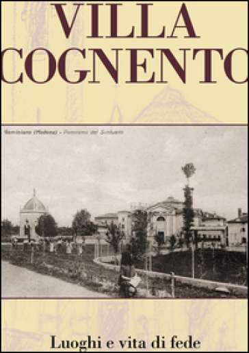 Villa Cognento. Vita e luoghi di fede - Nino Roveda |