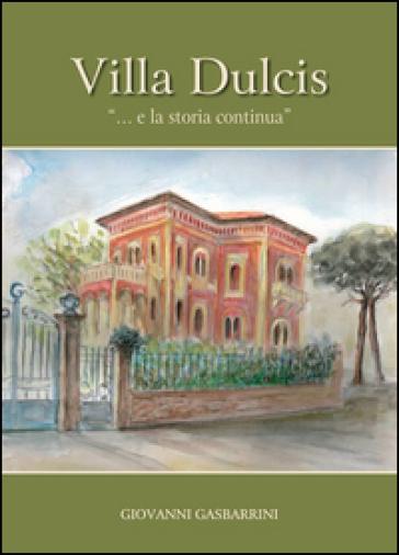 Villa Dulcis.... E la storia continua - Giovanni Gasbarrini  
