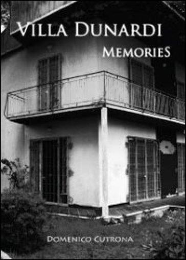 Villa Dunardi Memories - Domenico Cutrona |