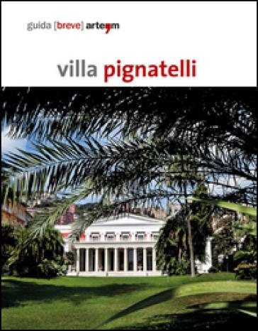 Villa Pignatelli. Guida breve - D. M. Pagano | Rochesterscifianimecon.com