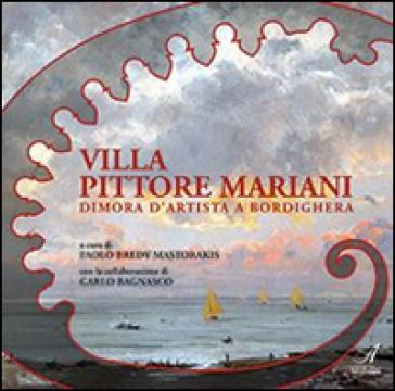 Villa Pittore Mariani. Dimora d'artista a Bordighera - Paolo Bredy Mastorakis | Rochesterscifianimecon.com