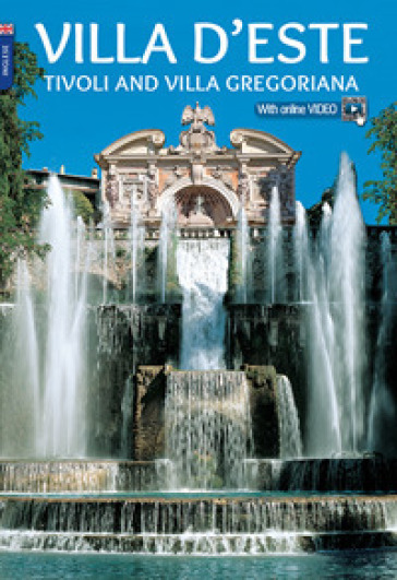 Villa d'Este. Tivoli e Villa Gregoriana. Ediz. inglese