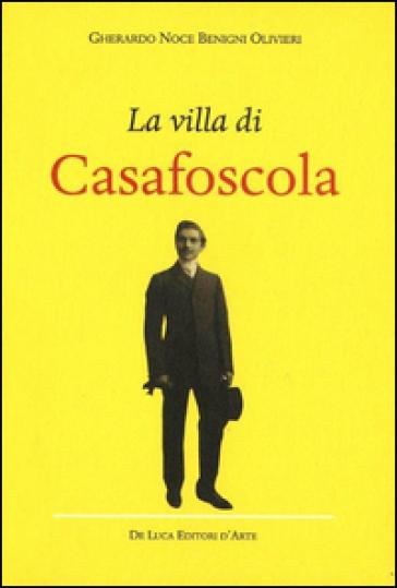 Villa di Casafoscola (La) - Gherardo Noce Benigni Olivieri |