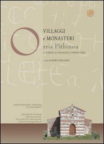 Villaggi e monasteri Orria Pithinna. La chiesa, il villaggio, il monastero - M. Milanese |