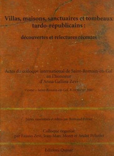 Villas, maisons, sanctuaires et tombeaux tardo-republicains: decouvertes et relectures récents - J. M. Moret |