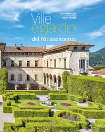 Ville e giardini del Rinascimento. Ediz. illustrata - Lucia Impelluso |