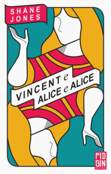 Vincent e Alice e Alice - Shane Jones |