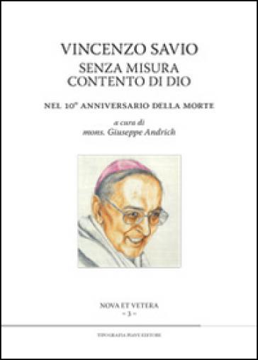 Vincenzo Savio senza misura contento di Dio. Nel 10° anniversario della morte - G. Andrich | Jonathanterrington.com