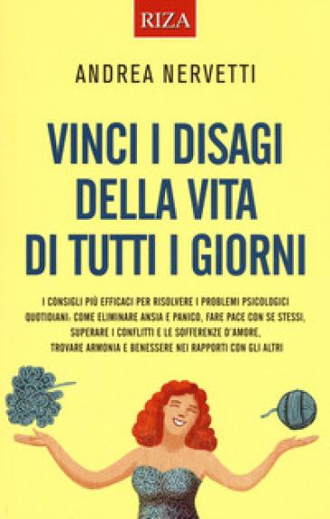 Vinci i disagi della vita di tutti i giorni - Andrea Nervetti |