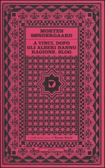 A Vinci, dopo. Gli alberi hanno ragione. Blog. Testo danese a fronte - Morten Sondergaard |