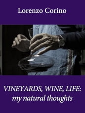 Vineyards, Wine, Life: My Natural Thoughts