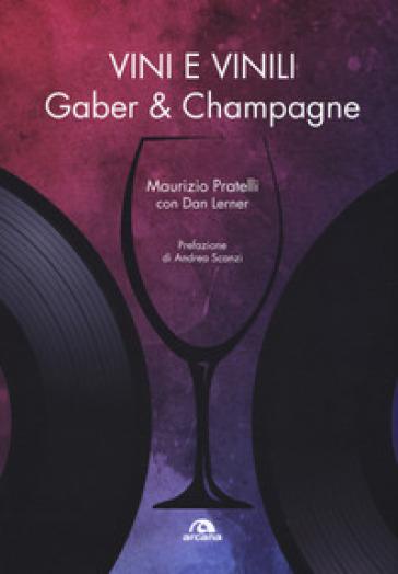 Vini e vinili. Gaber & champagne - Maurizio Pratelli pdf epub
