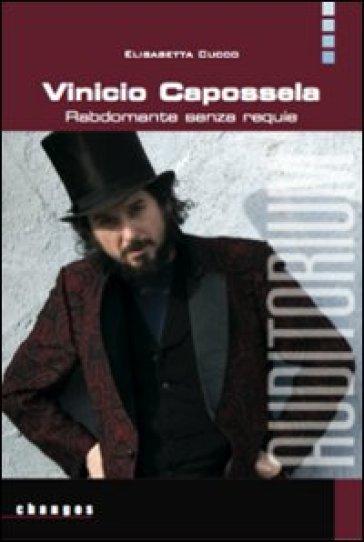 Vinicio Capossela. Rabdomante senza requie - Elisabetta Cucco |
