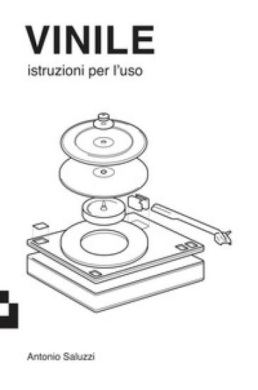 Vinile. Istruzioni per l'uso - Antonio Saluzzi  