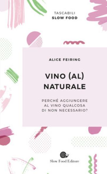 Vino (al) naturale - Alice Feiring | Ericsfund.org