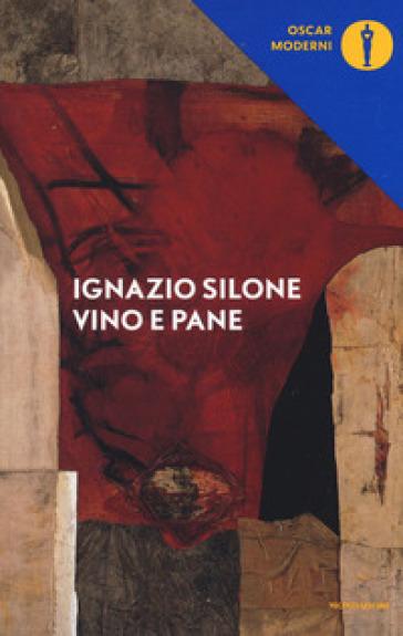Vino e pane - Ignazio Silone  