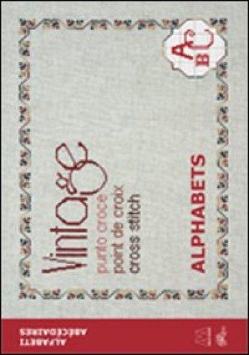 Vintage cross stitch. Alphabets. Ediz. italiana, inglese e francese - V. Sardu pdf epub