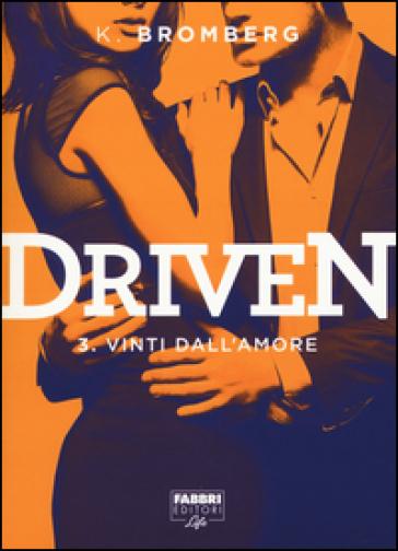 Vinti dall'amore. Driven. 3.