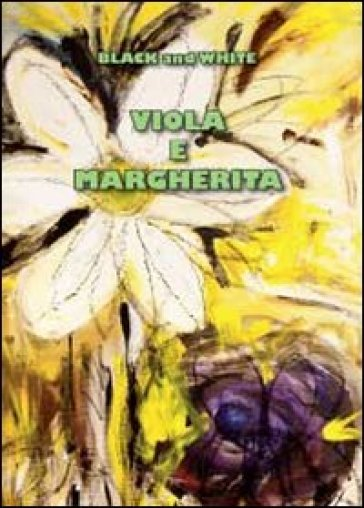 Viola e Margherita - Black and White |