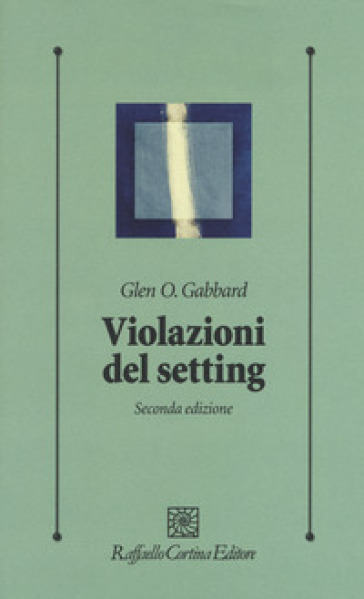 Violazioni del setting - Glen O. Gabbard |