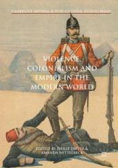 Violence, Colonialism and Empire in the Modern World