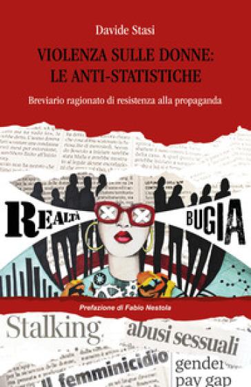 Violenza sulle donne: le anti-statistiche - Davide Stasi | Thecosgala.com