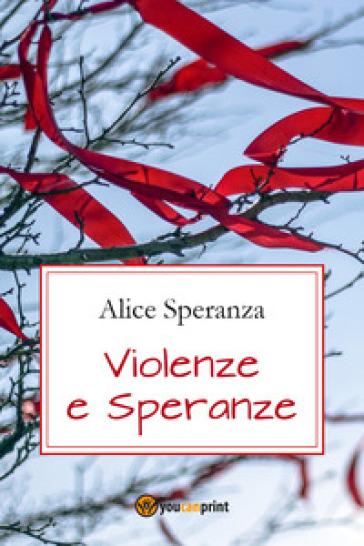Violenze e speranze - Alice Speranza | Jonathanterrington.com
