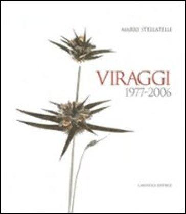 Viraggi 1997-2006 - Mario Stellatelli |
