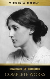 Virginia Woolf: Complete Works